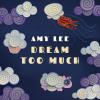 DreamTooMuch
