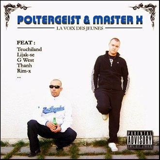 POLTERGEIST-MASTER X feat: Teuchilande, lijak-se ,G West, Thanh,Rim-x . pour la voix des jeunes. BIENTOOO DISPONIBLE!!!!!!!!!!!!!!!!!!!!!!