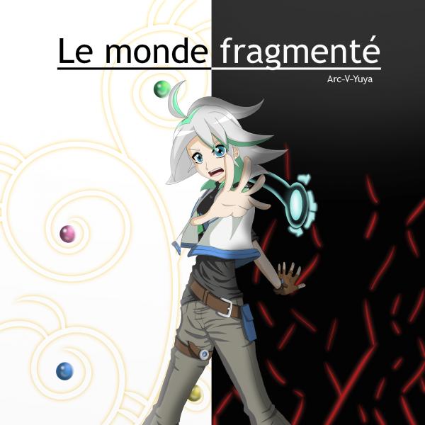 Le Monde fragmenté