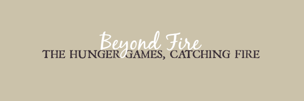 The Hunger Games - Beyond Fire