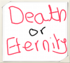 Death-or-Eternity