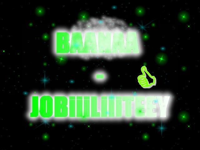 BANAA-JOLiiiBiiiTEEY