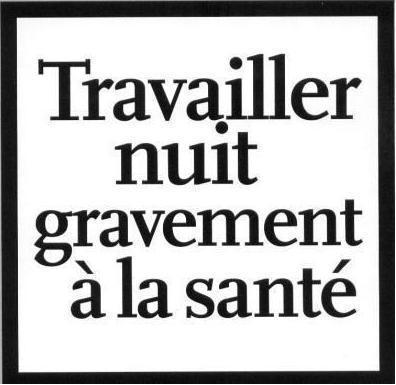 travailler nuit gravement a la sant - Le Mariage Nuit Gravement A La Sante