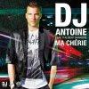 Dj Antoine - Ma Cherie