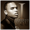 Chris Brown [ I Needed You ]
