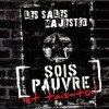 sois pauvre et tait-toi / Sais pauvre et tait-toi!!! (2010)