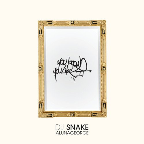 ➔ Deejays Rossi / ☆ DJ Snake & AlunaGoerge - You Know You Like It ☆ (2015)