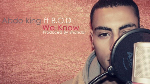 Abdo King ft B.O.D - We Know