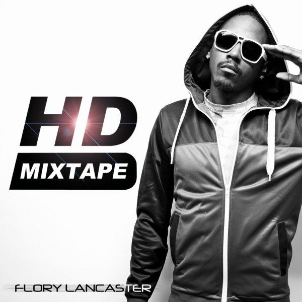 """Flory Lancaster présente """"HD MIXTAPE"""""""