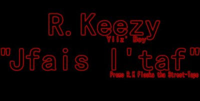 R.Keezy - Jfais l'taf [ 2011 / Yiiz' Empire Prod ]