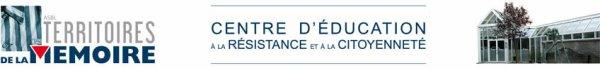 Territoires de la Mémoire, Centre d'Education à la Résistance et à la Citoyenneté.