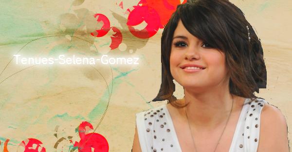♥                                                            Tenues-Selena-Gomez                                                          ♥