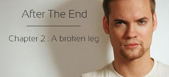 ☼ Chapitre 2 : a broken leg ☼