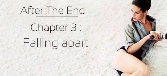 ☼ Chapitre 3 : Falling apart ☼