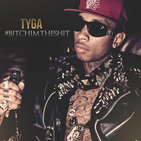TYGA – '#BITCHIMTHESHIT'