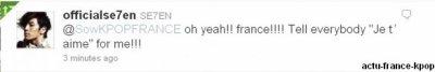 """Se7en dit """"Je t'aime"""" aux fans français / SE7EN a twitté à l'un des membres de l'équipe de KPOPFRANCE ce soir.Vous en pensez quoi?"""