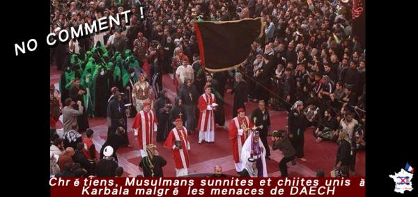 Irak : Chrétiens, Sunnites et Chiites unis à Karbala malgré les menaces de Daech ! ...