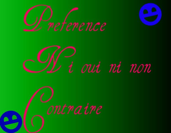 Preference / Ni oui ni non / Contraire