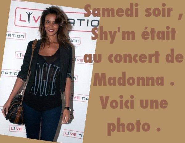 ||•Musique express•||•Shy'm était au concert de Madonna•||•Tenues•||•Shy'm sera présente Samedi soir dans l'émission qui se déroule à Bonneval•||