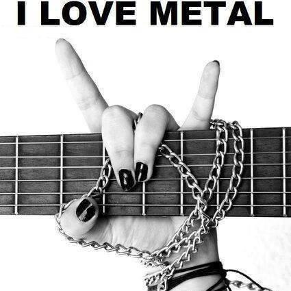 I Love Metal ♪ \m/