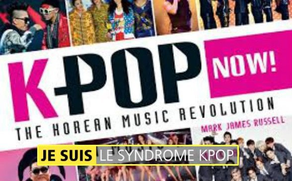 JE SUIS LE SYNDROME K-POP