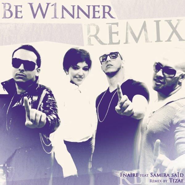 FNAÏRE feat Samira Saïd - BE W1NNER - REMIX