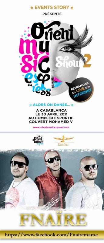 FNAÏRE  Au Orient Music Express Pour la 2éme Fois  ;)  Le Samedi 30 Avril 2011 ....... Soyez Au Rendez-Vous  ♥♥