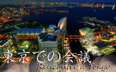 東京での会議 : Rencontre à Tokyo