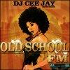 Dj Cee Jay présente Old School Fm Mixtape