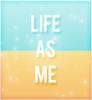 lifeasme