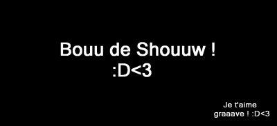 Bouu de Shouuw :P♥