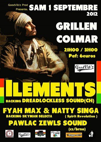 "Samedi 1er septembre "" Pawlac Zewls Sound, Fyah Max & Natty Singa backed by Skyman Selecta, Ilements backed by Dreadlockless Sound "" au Grillen de Colmar"
