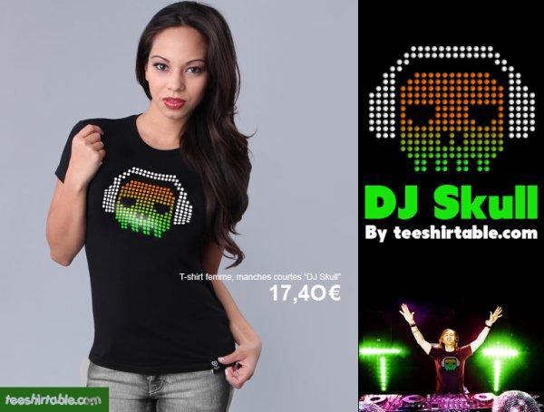 Exclusivité teeshirtable.com : DJ Skull disponible homme et femme