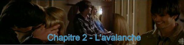 chapitre 2 - L'avalanche