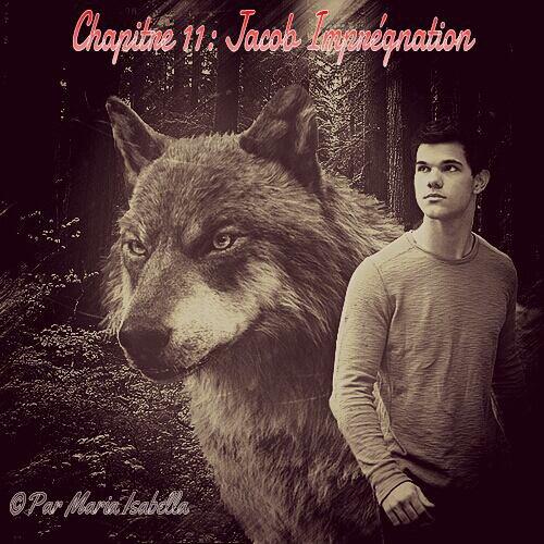 Chapitre 11: Jacob Impregnation