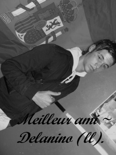 *    DELANiNO .. ♥  Le meilleur ami   *