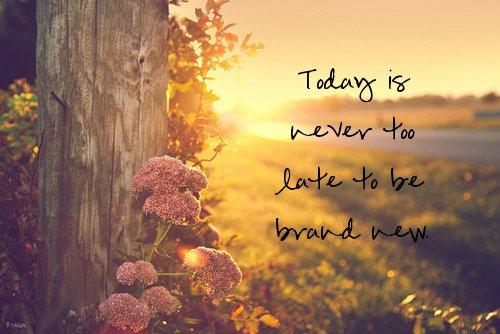 chaque jour nouveau peut vous permettre de vous relever, rien n'est figé.