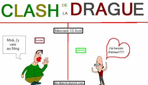 Clash de la DRAGUE_Mercredi 13 Avril
