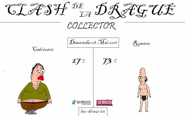 Clash de la Drague_Dimanche 08 Mai 2011 #COLLECTOR