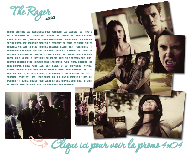 "The Vampire Diaries |  25 Octobre 2012 > Saison 4, Episode 03 ""The Rager"""