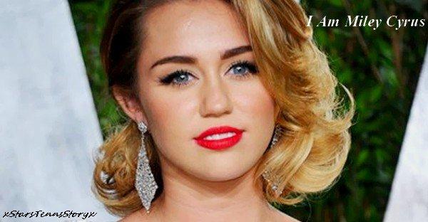 I Am Miley Cyrus.                                                                         xStarsTennsStoryx.