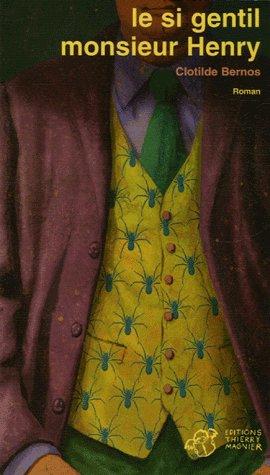 Le si gentil monsieur Henry ; de Clotilde Bernos