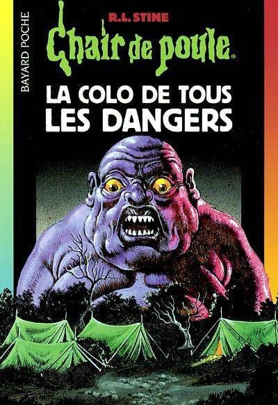 La colo de tous les dangers ; de Robert Lawrence Stine