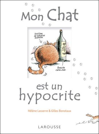 Mon chat est un hypocrite ; d'Hélène Lasserre et Gilles Bonotaux