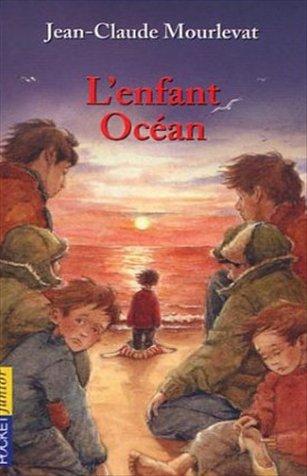 L'enfant Océan ; de Jean-Claude Mourlevat