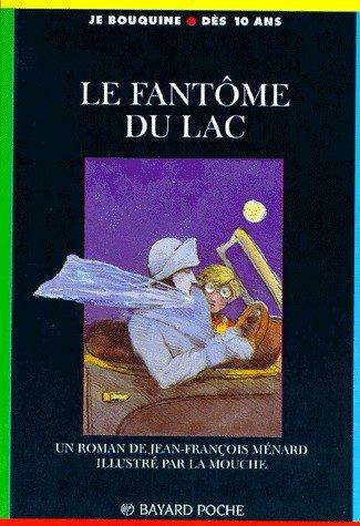 Le fantôme du lac ; de Jean-François Ménard