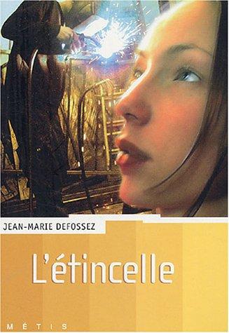 L'étincelle ; de Jean-Marie Defossez