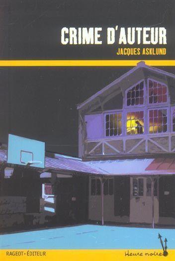 Crime d'auteur ; de Jacques Asklund