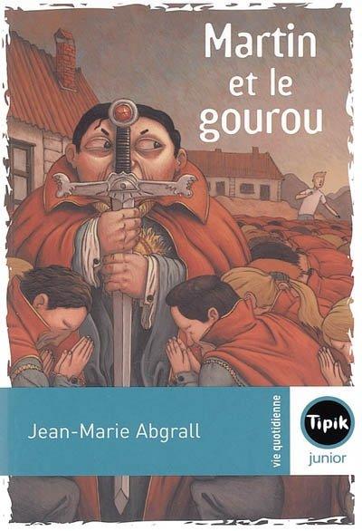 Martin et le gourou ; de Jean-Marie Abgrall