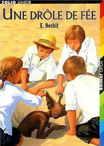 Une drôle de fée ; d'Edith Nesbit
